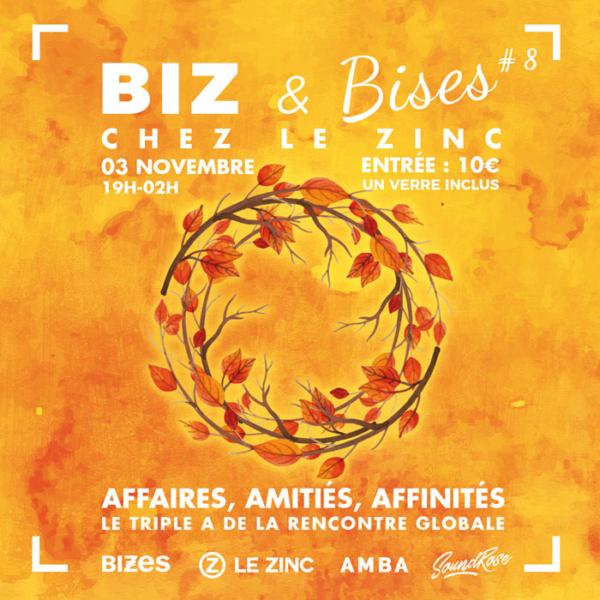 BIZ & Bises chez le Zinc #8